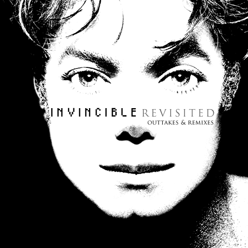 Michael Jackson Invincible Revisted: Outtakes & Remixes